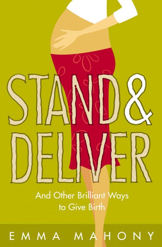 цены на Emma Mahony Stand and Deliver!: And other Brilliant Ways to Give Birth  в интернет-магазинах