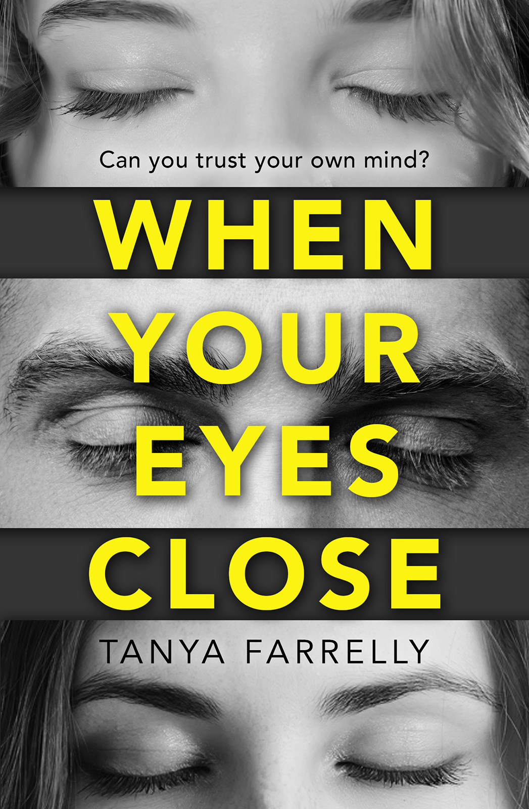 Tanya Farrelly When Your Eyes Close: A psychological thriller unlike anything you've read before! close your eyes hold hands