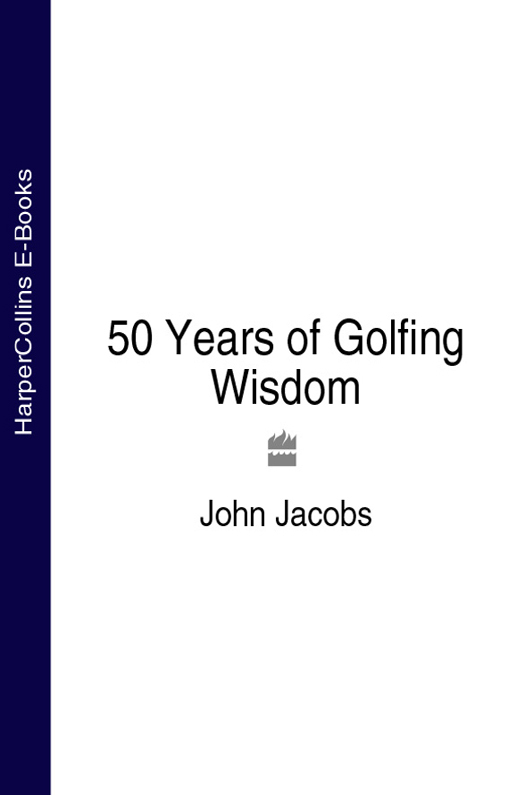 John Jacobs 50 Years of Golfing Wisdom the wisdom of john paul ii