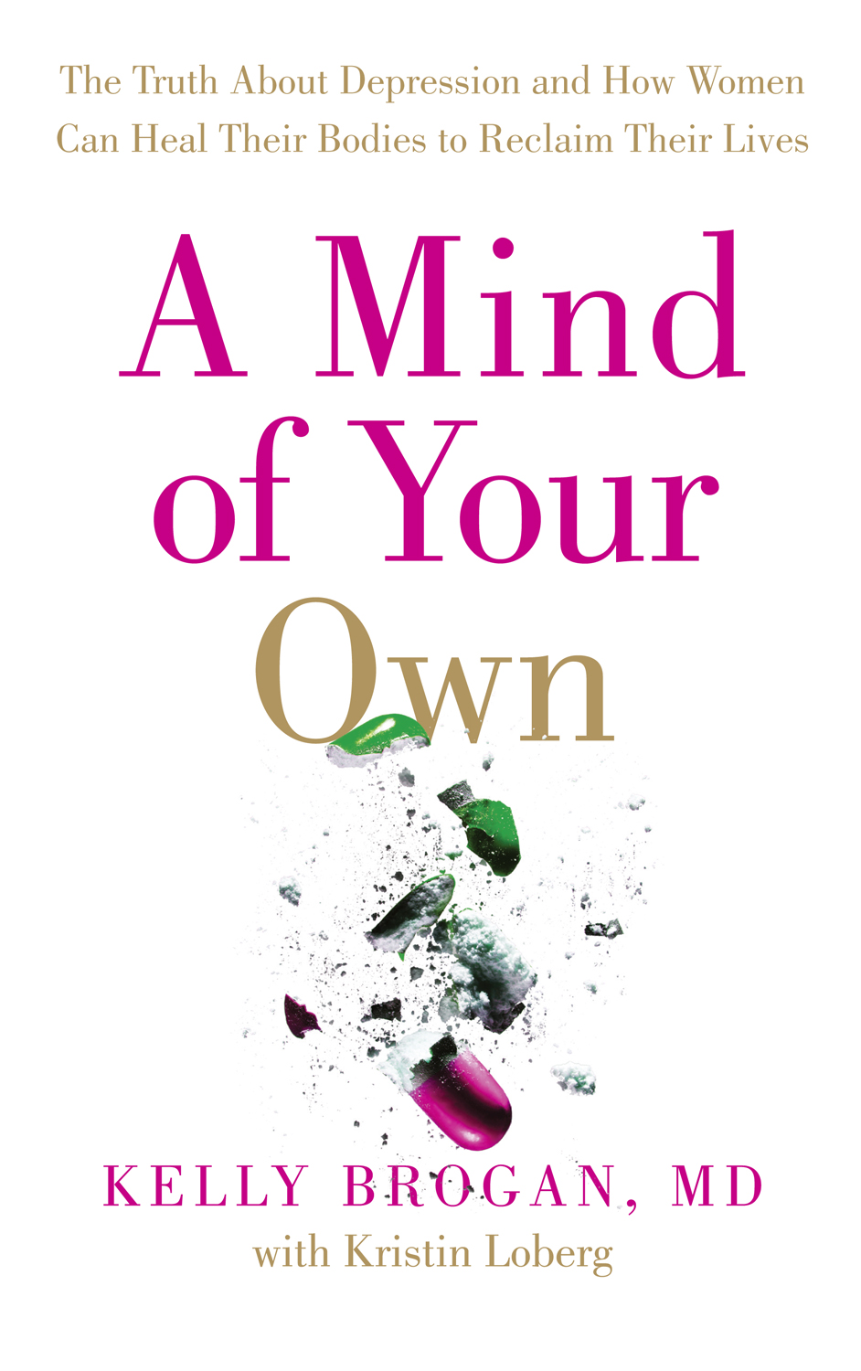 Dr Brogan Kelly A Mind of Your Own: The Truth About Depression and How Women Can Heal Their Bodies to Reclaim Their Lives depression in neurologic disease