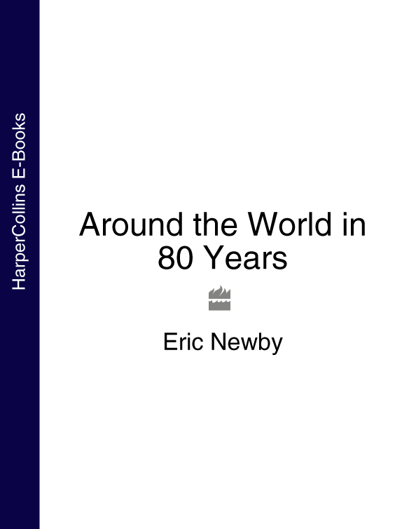 Eric Newby Around the World in 80 Years various a traveller in italy a collection of historical guides for the tourist in italy