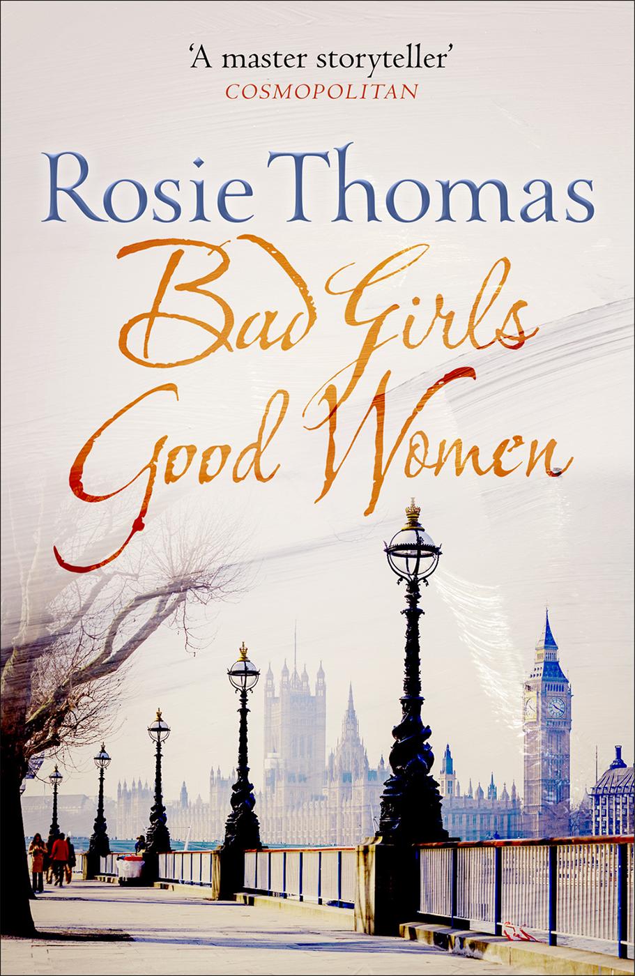 Rosie Thomas Bad Girls Good Women