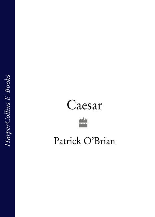 Patrick O'Brian Caesar patrick bruel riorges