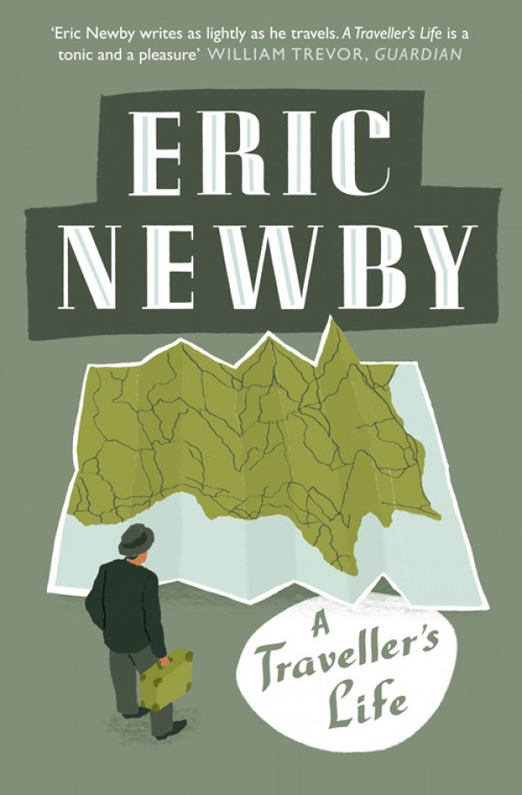 Eric Newby A Traveller's Life eric newby something wholesale