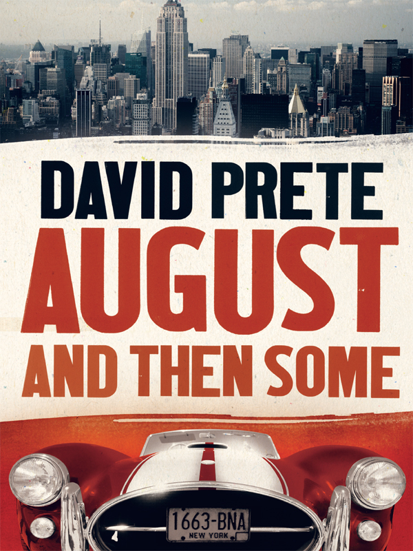 David Prete August and then some then