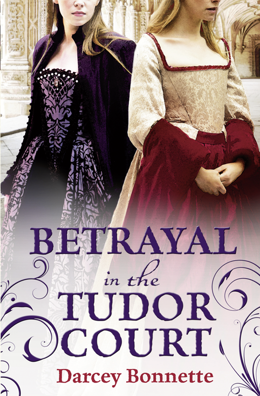 Darcey Bonnette Betrayal in the Tudor Court