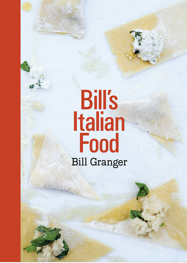 Bill Granger Bill's Italian Food maria gentile the italian cook book the art of eating well practical recipes of the italian cuisine pastries sweets frozen delicacies and syrups