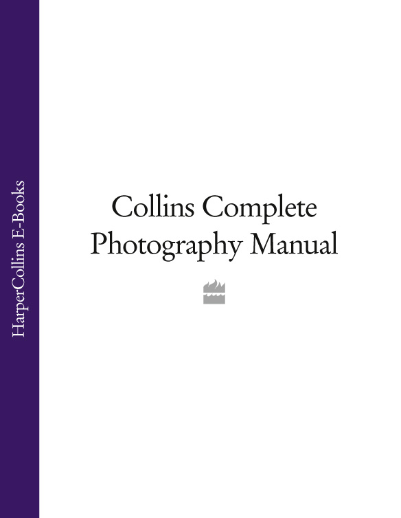 Collins Dictionaries Collins Complete Photography Manual