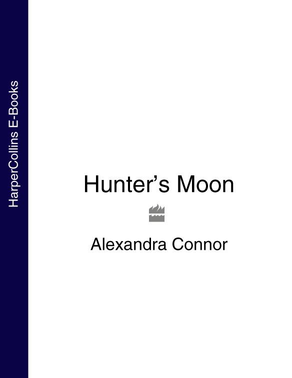 Alexandra Connor Hunter's Moon bryce o connor child of the daystar
