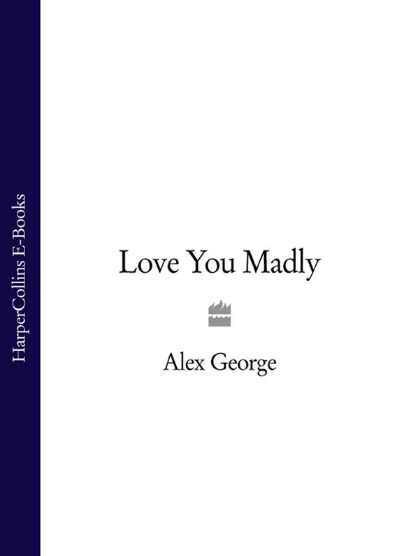 Alex George Love You Madly alex ryder shores of love
