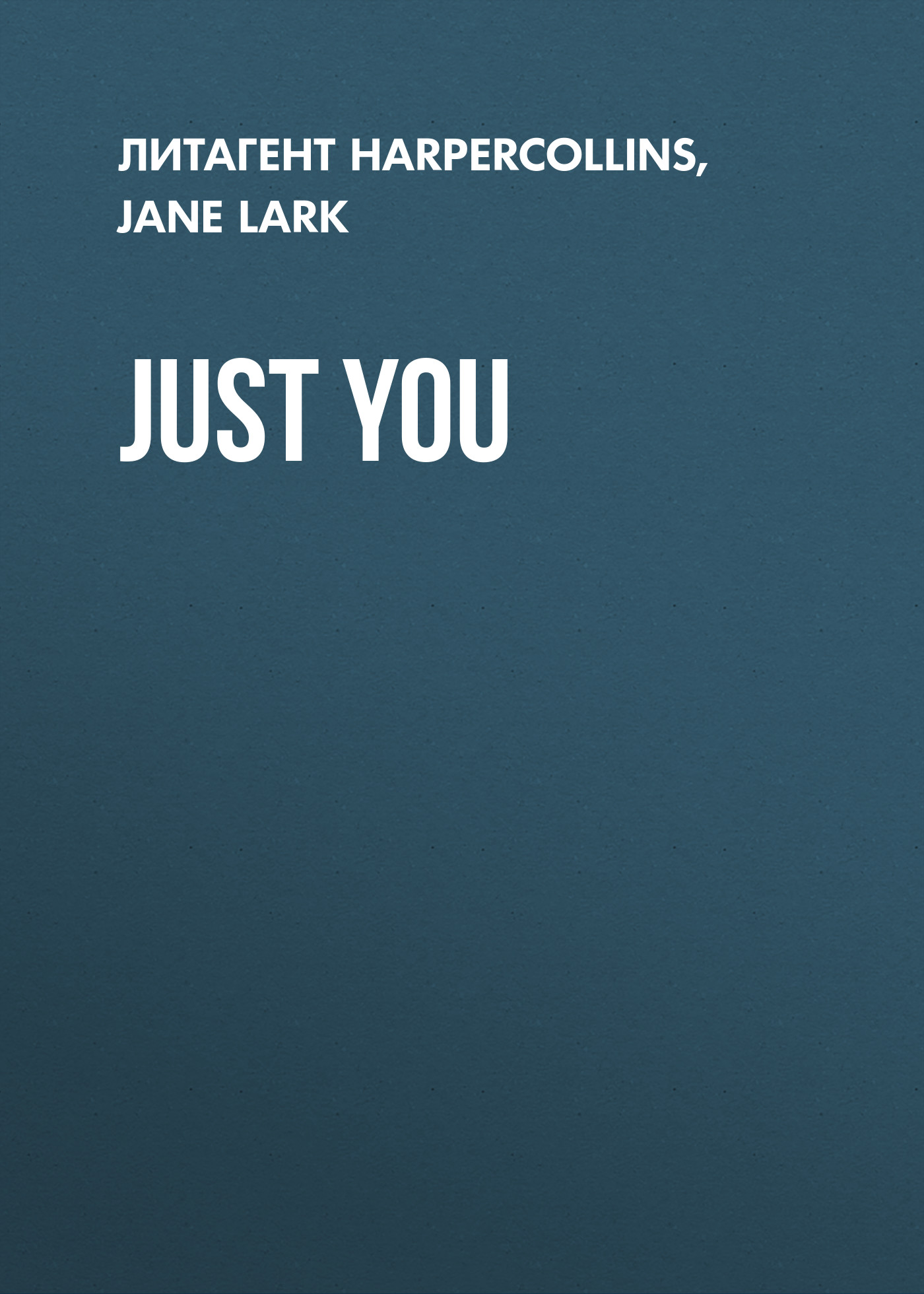 Jane Lark Just You lark
