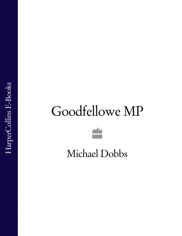 Michael Dobbs Goodfellowe MP michael dobbs the buddha of brewer street