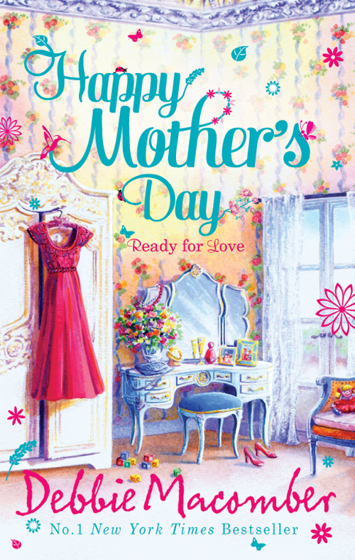 Debbie Macomber Happy Mother's Day: Ready for Romance / Ready for Marriage debbie macomber alaska home falling for him ending in marriage midnight sons and daughters