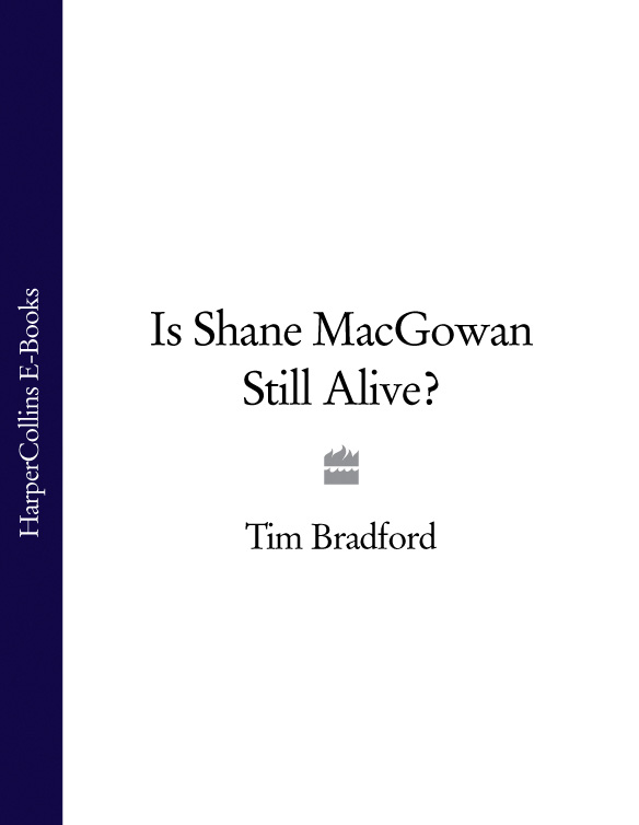 цена на Tim Bradford Is Shane MacGowan Still Alive?