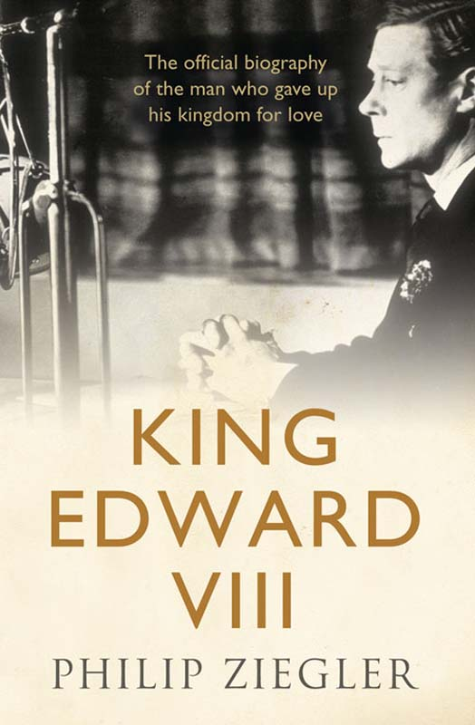 Philip Ziegler King Edward VIII philip howard the lives of philip howard earl of arundel and of anne dacres his wife ed by the duke of norfolk