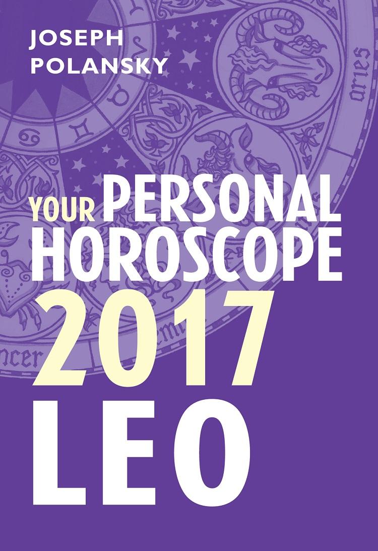 Joseph Polansky Leo 2017: Your Personal Horoscope joseph polansky leo 2014 your personal horoscope