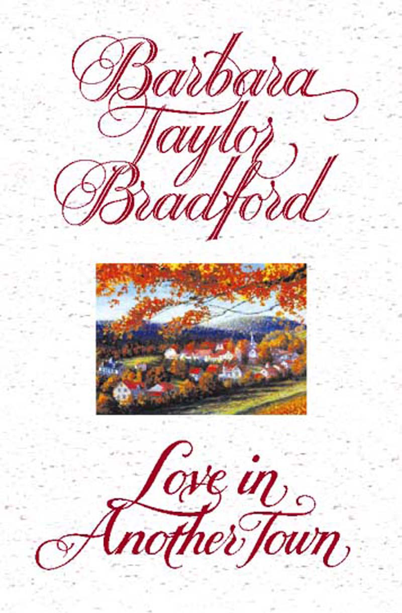 Barbara Taylor Bradford Love in Another Town barbara taylor bradford three weeks in paris