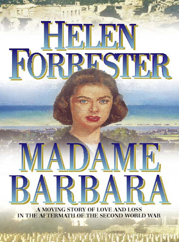 Helen Forrester Madame Barbara helen forrester the complete helen forrester 4 book memoir twopence to cross the mersey liverpool miss by the waters of liverpool lime street at two