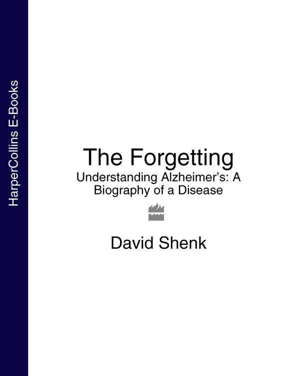David Shenk The Forgetting: Understanding Alzheimer's: A Biography of a Disease david bowers understanding clinical papers