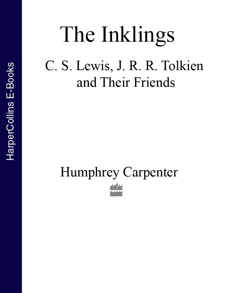Humphrey Carpenter The Inklings: C. S. Lewis, J. R. R. Tolkien and Their Friends tolkien j r r the lord of the rings