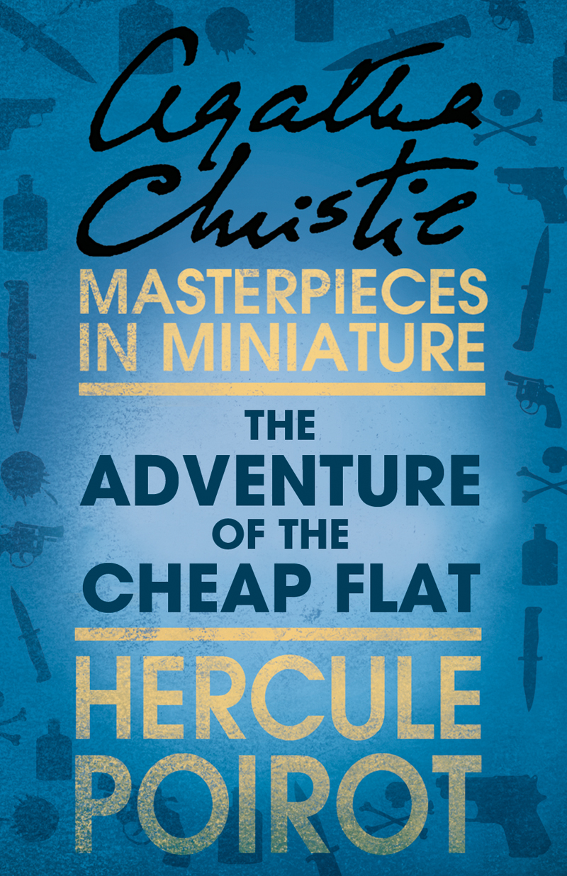 Agatha Christie The Adventure of the Cheap Flat: A Hercule Poirot Short Story goodwin harold leland the golden skull a rick brant science adventure story