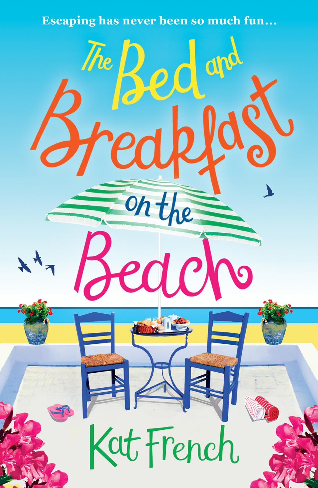 The Bed and Breakfast on the Beach: A gorgeous feel-good read from the bestselling author of One Day in December