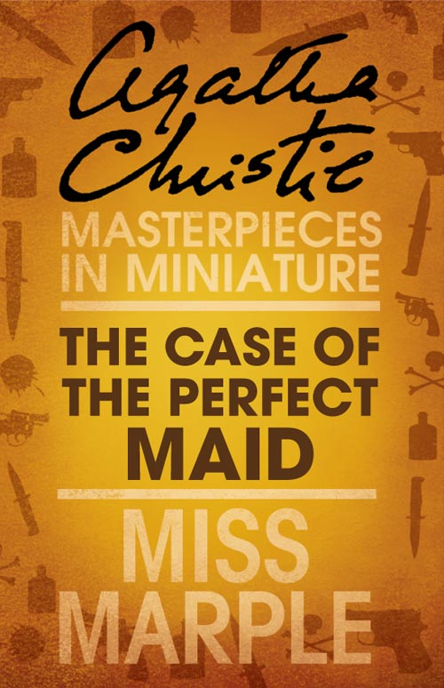 the case of the perfect maid a miss marple short story