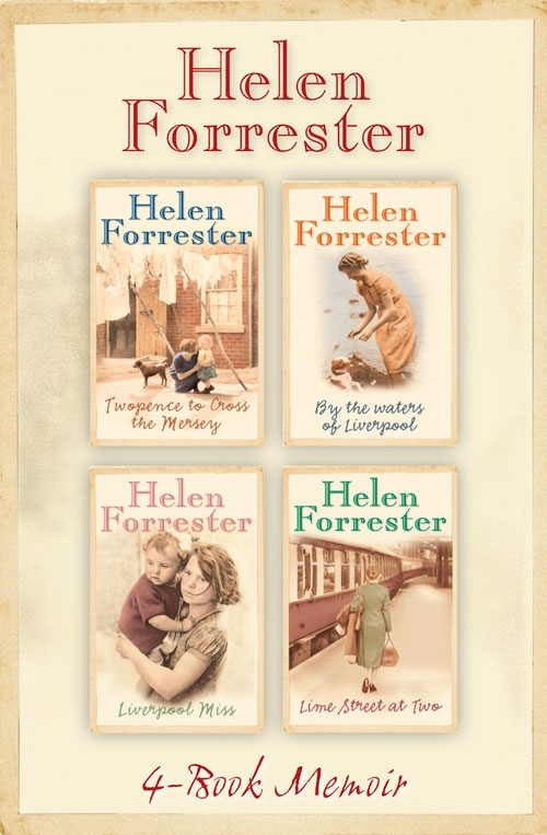 Helen Forrester The Complete Helen Forrester 4-Book Memoir: Twopence to Cross the Mersey, Liverpool Miss, By the Waters of Liverpool, Lime Street at Two the living waters of texas