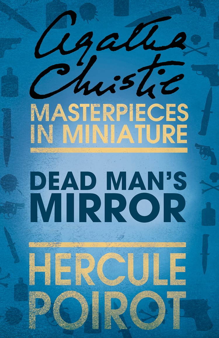Агата Кристи The Dead Man's Mirror: A Hercule Poirot Short Story cindy reynaga suicide notes from an almost dead soul