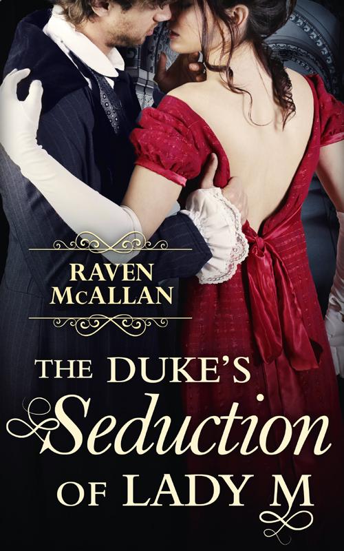 Raven McAllan The Duke's Seduction of Lady M raven mcallan the lord's persuasion of lady lydia