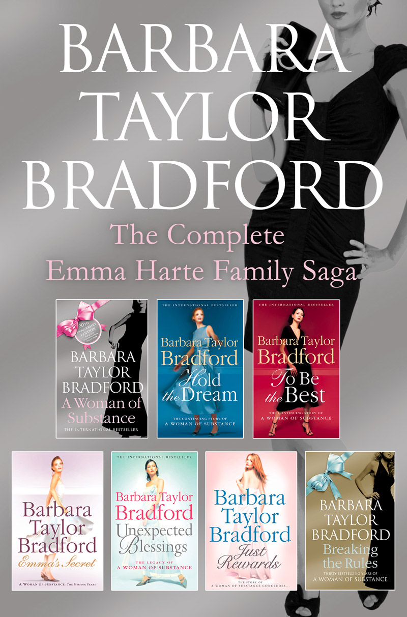 Barbara Taylor Bradford The Emma Harte 7-Book Collection: A Woman of Substance, Hold the Dream, To Be the Best, Emma's Secret, Unexpected Blessings, Just Rewards, Breaking the Rules piers dudgeon the woman of substance the life and work of barbara taylor bradford