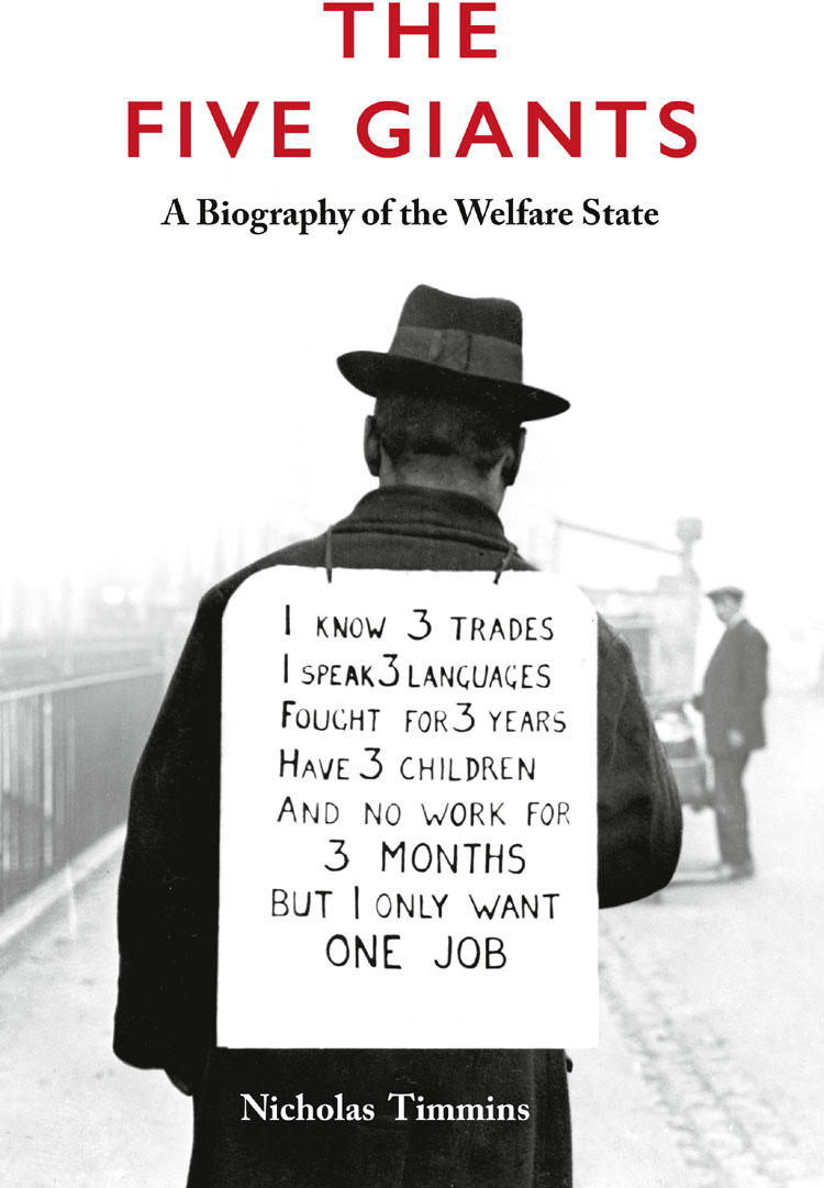 Nicholas Timmins The Five Giants [New Edition]: A Biography of the Welfare State gender and the welfare state