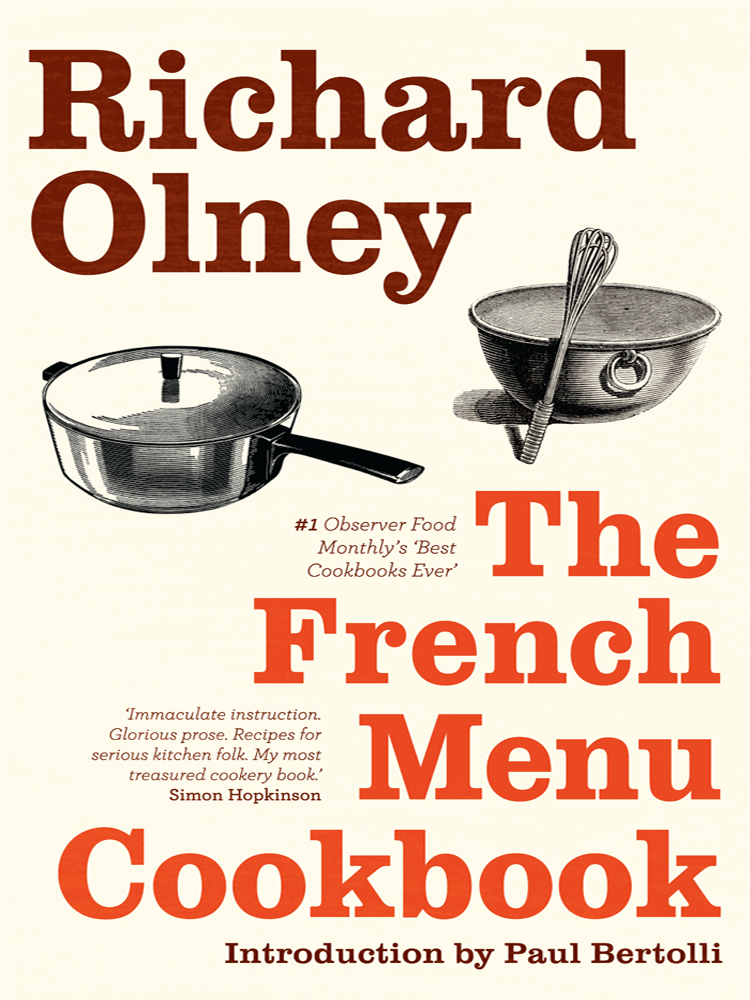 Richard Olney The French Menu Cookbook: The Food and Wine of France - Season by Delicious Season