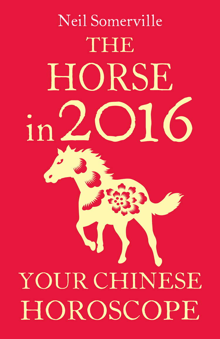 Neil Somerville The Horse in 2016: Your Chinese Horoscope neil somerville the horse in 2016 your chinese horoscope