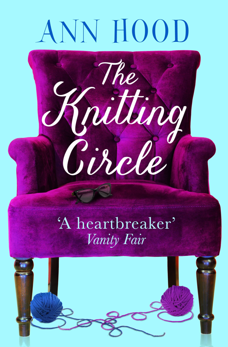 Ann Hood The Knitting Circle: The uplifting and heartwarming novel you need to read this year knitting the perfect fit