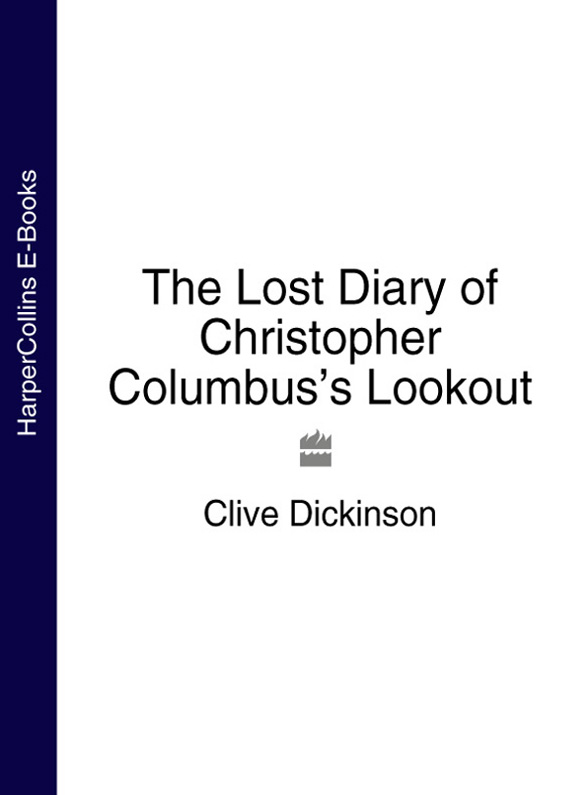 лучшая цена Clive Dickinson The Lost Diary of Christopher Columbus's Lookout