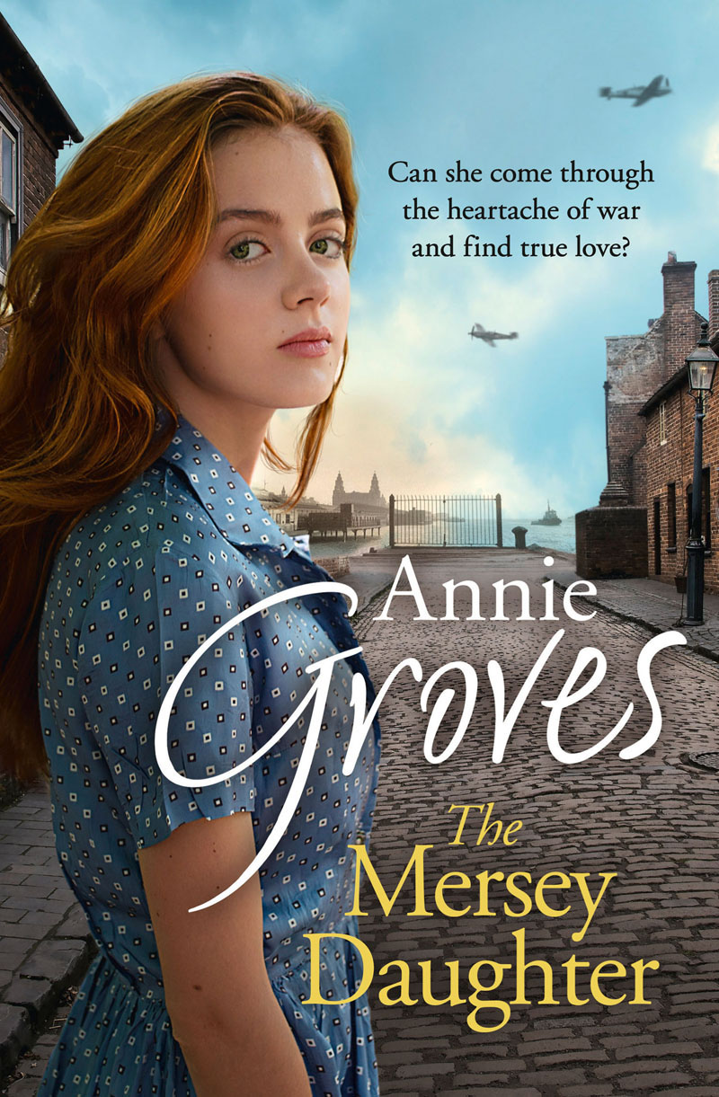 Annie Groves The Mersey Daughter: A heartwarming Saga full of tears and triumph annie groves london belles