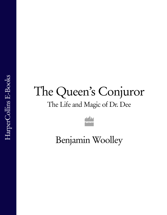 Benjamin Woolley The Queen's Conjuror: The Life and Magic of Dr. Dee woolley b the king s assassin