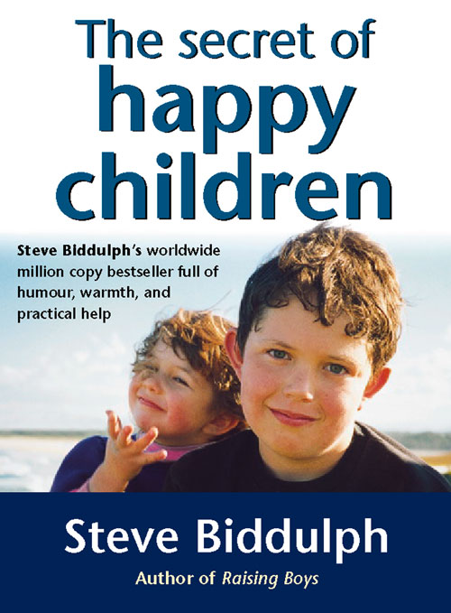 Steve Biddulph The Secret of Happy Children: A guide for parents fly–fishing with children – a guide for parents page 7