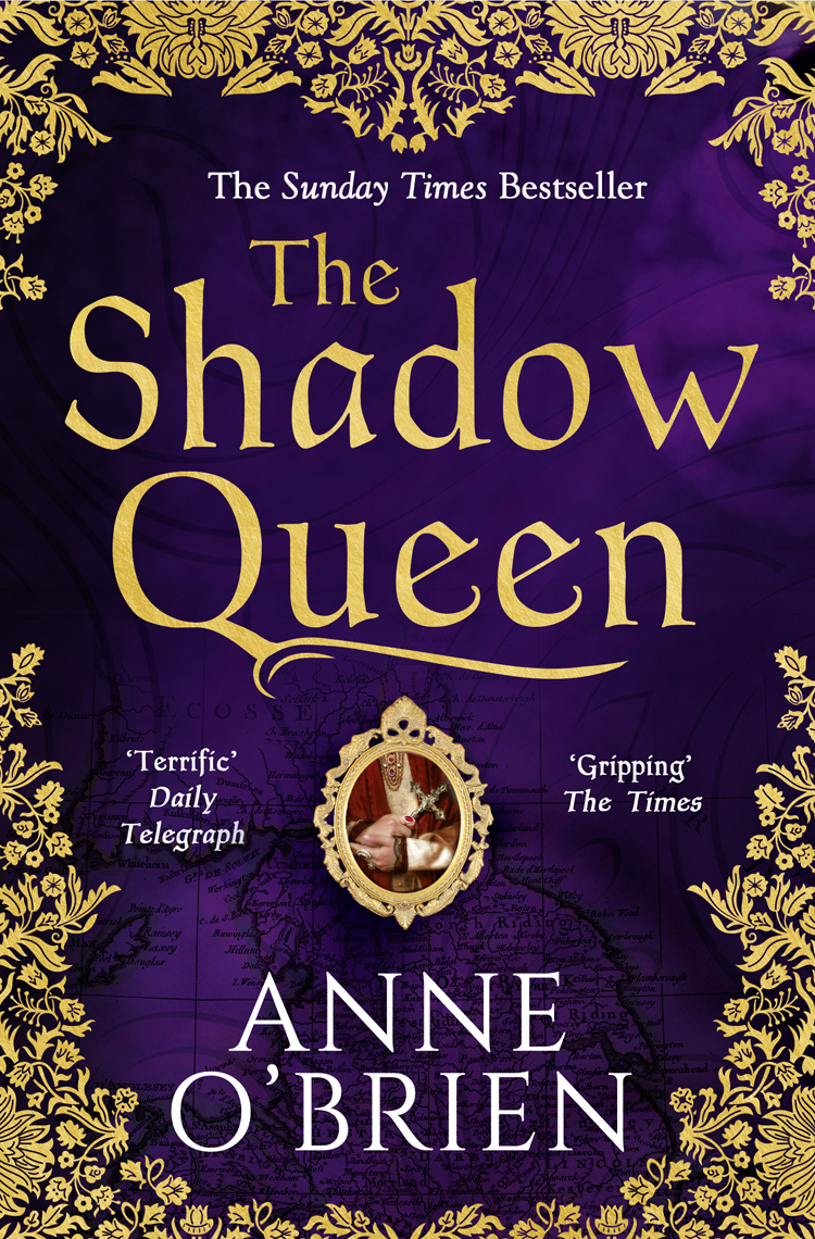 Anne O'Brien The Shadow Queen: The Sunday Times bestselling book – a must read for Summer 2018 anne o brien the forbidden queen