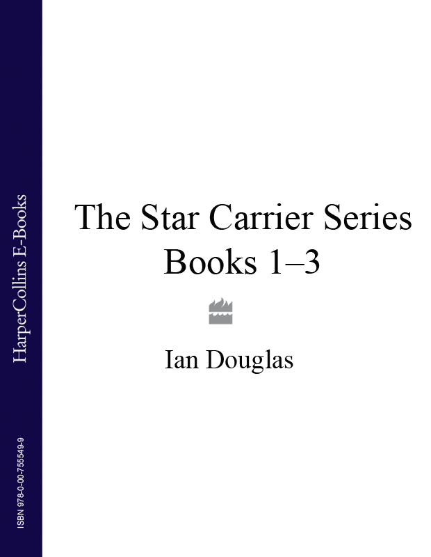Ian Douglas The Star Carrier Series Books 1-3: Earth Strike, Centre of Gravity, Singularity the summer i turned pretty complete series books 1 3