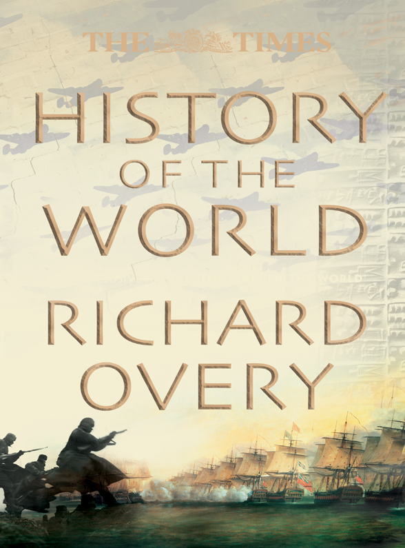 Richard Overy The Times History of the World john richard green history of the english people volume 4