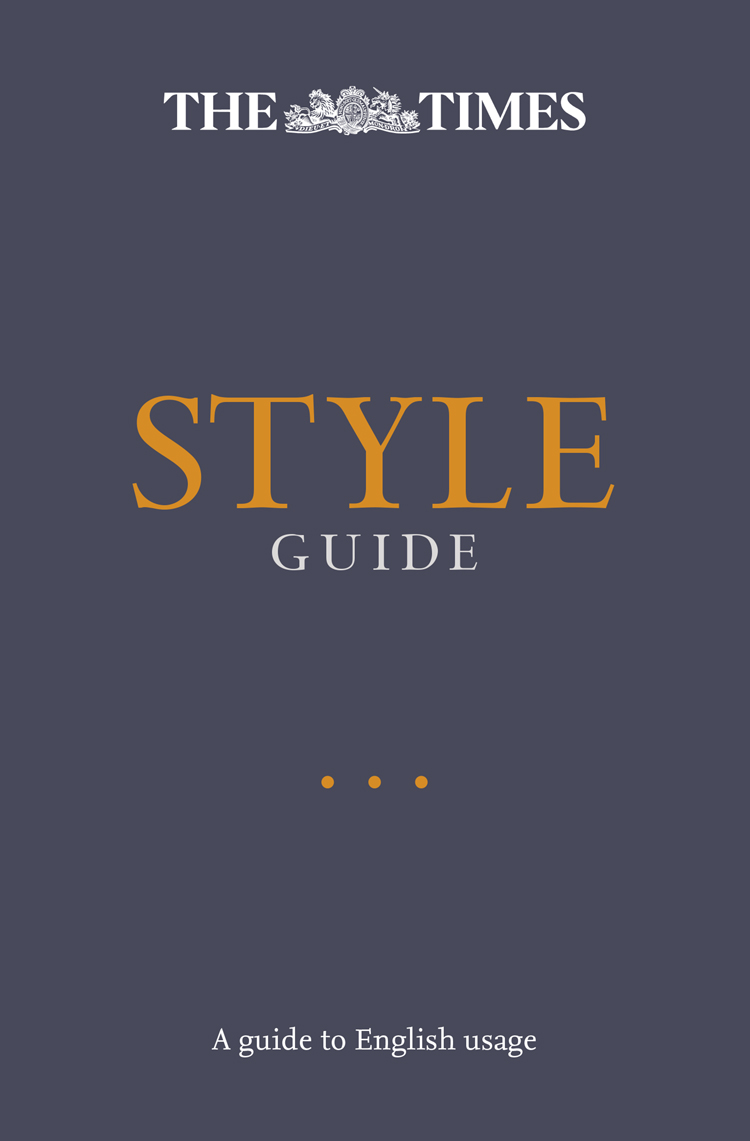 Ian Brunskill The Times Style Guide: A guide to English usage a comprehensive guide to english comprehension and summary