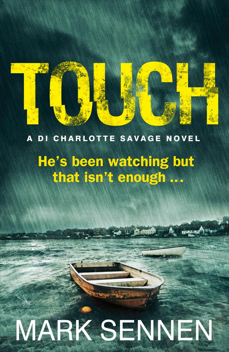 Mark Sennen TOUCH: A DI Charlotte Savage Novel mark sennen two evils a di charlotte savage novel