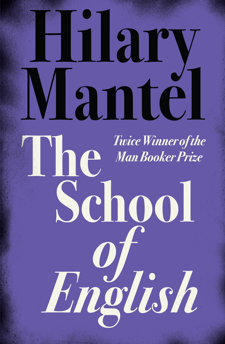 Hilary Mantel The School of English hilary mantel learning to talk short stories