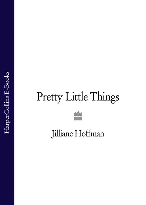 Jilliane Hoffman Pretty Little Things pretty things pretty things sweet pretty things