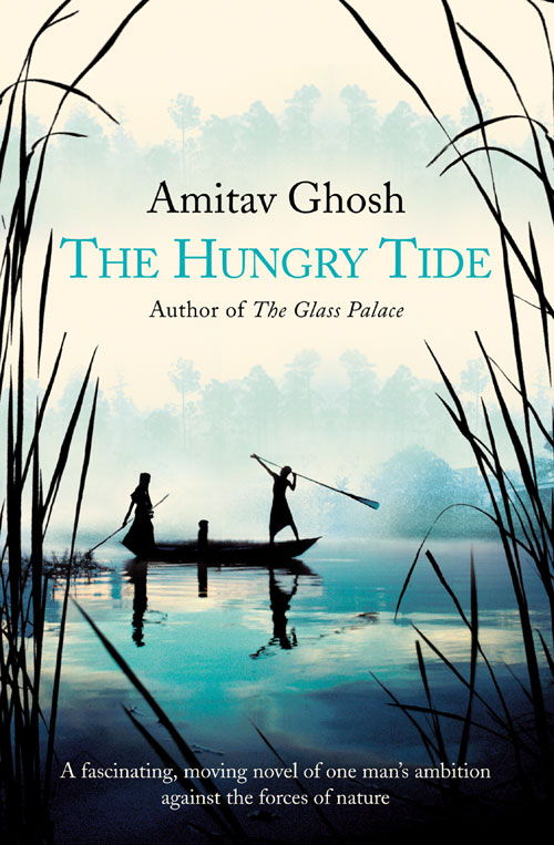 Amitav Ghosh The Hungry Tide hungry as the sea
