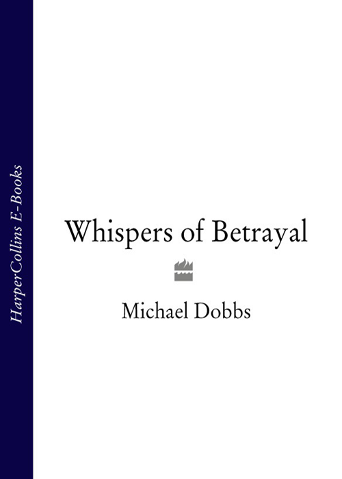 Michael Dobbs Whispers of Betrayal michael dobbs the buddha of brewer street