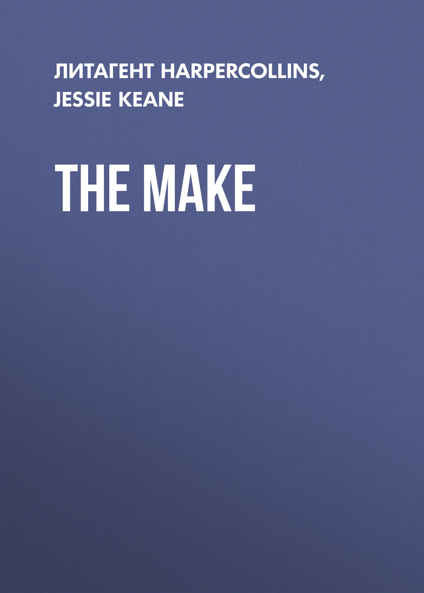 Jessie Keane The Make keane keane hopes and fears under the iron sea 2 cd