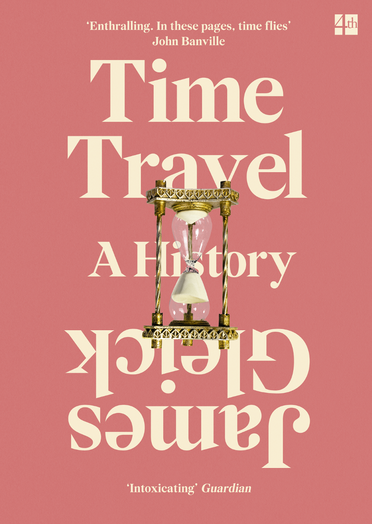 James Gleick Time Travel felix j palma the map of time and the turn of the screw